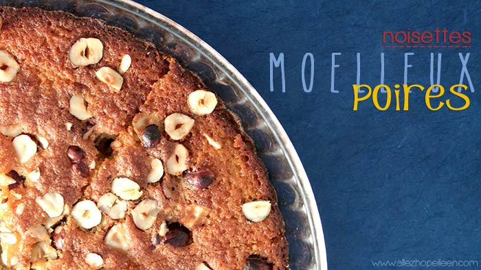 Recette gâteau moelleux poires noisettes