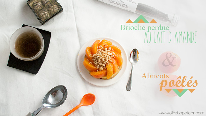 Recette brioche perdue abricots poeles